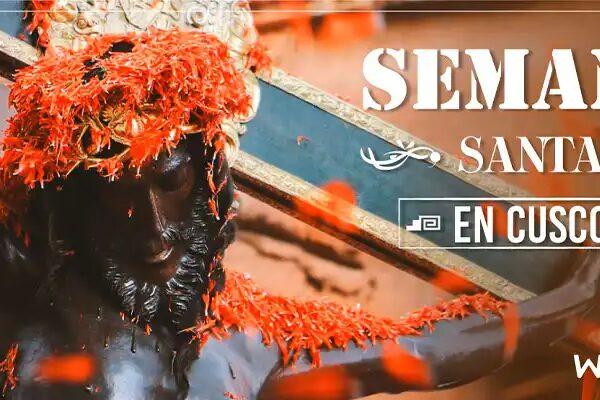 El Señor de los temblores y la Semana Santa en Cusco – Perú
